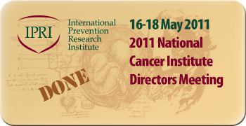 The National Cancer Institute Director's Meeting 2011 was held in  Lyon, France.